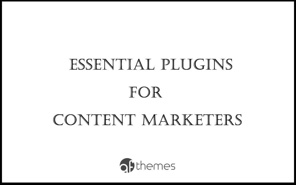 essential plugins for content marketers